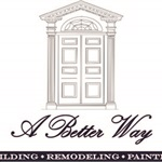 A Better Way | Building, Remodeling, Painting Cover Photo