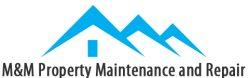 M & M Property Maintenance AND Repair Logo