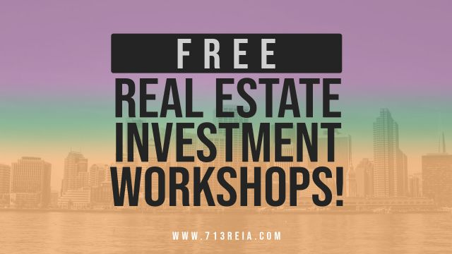 FREE Real Estate Investment Workshop by 713 REIA!
