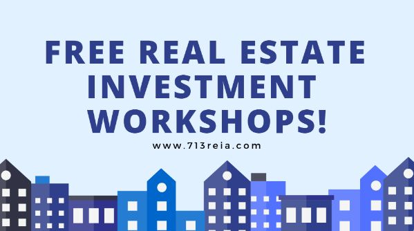 Real Estate Investment Workshop by 713 REIA! FREE!