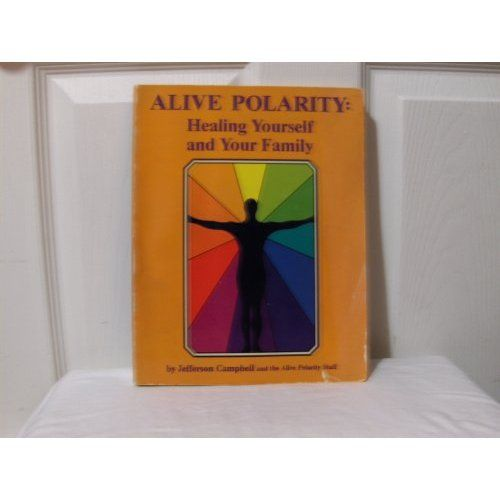 Alive Polarity-Healing Yourself and Your Family