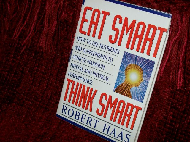 Eat Smart Think Smart by Robert Haas