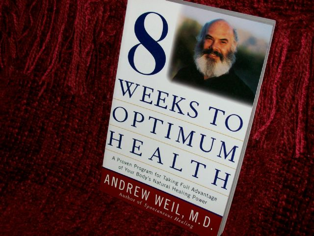 8 Weeks to Optimum Health by Dr. Andrew Weil