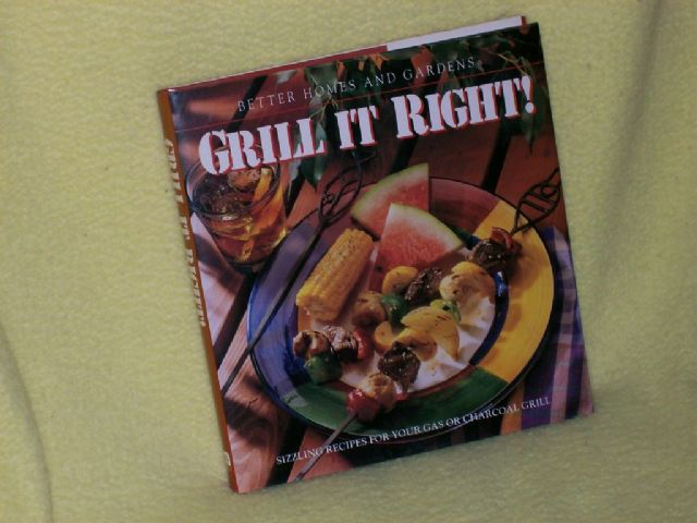 Grill It Right! from Better Homes and Gardens