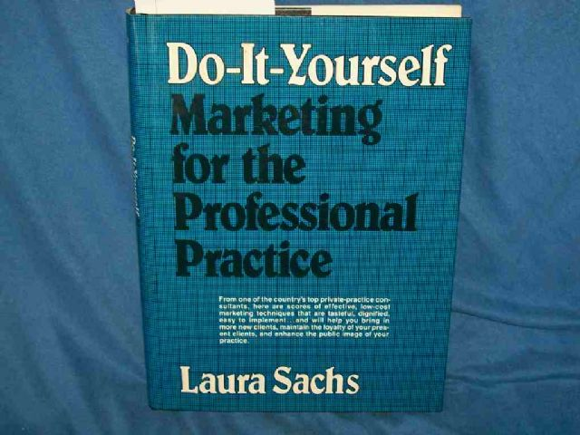 Do-It-Yourself Marketing for the Professional