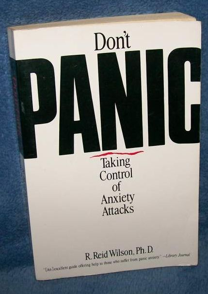 Don't Panic-Taking Control of Anxiety Attacks