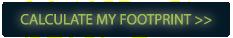 CALCULATE MY FOOTPRINT>>