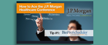How to Ace the J.P. Morgan Healthcare Conference: Tip #1: BioProScheduler