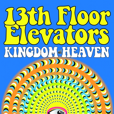 13th Floor Elevators - Kingdom Of Heaven