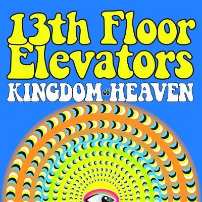 The 13th Floor Elevators - Kingdom Of Heaven