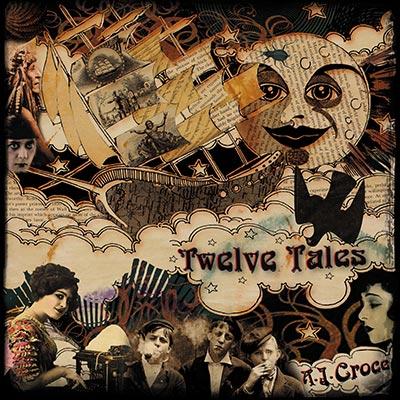 A.J. Croce - Twelve Tales