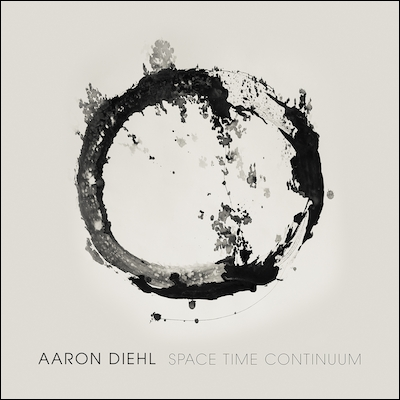 Aaron Diehl - Space, Time, Continuum