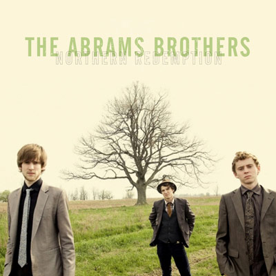 The Abrams Brothers - Northern Redemption