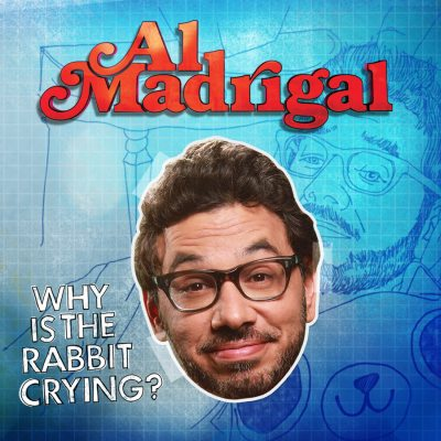 Al Madrigal - Why Is The Rabbit Crying?