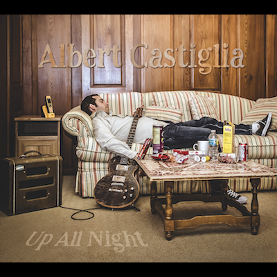 Albert Castiglia - Up All Night