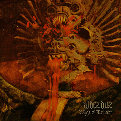 Albez Duz - Wings Of Tzinacan