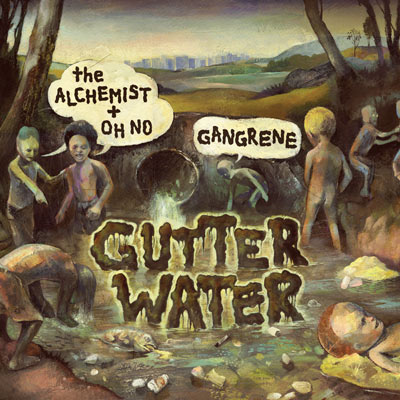 The Alchemist and Oh No are Gangrene - Gutter Water