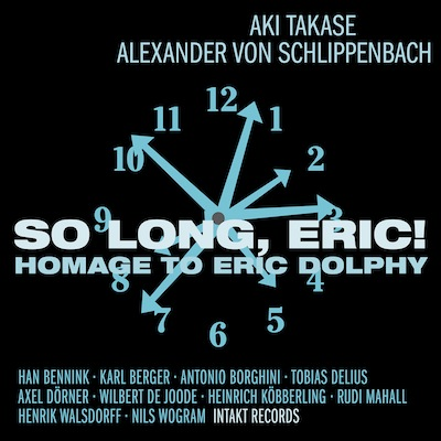 Alexander von Schlippenbach And Aki Takase - So Long, Eric! - Homage To Eric Dolphy