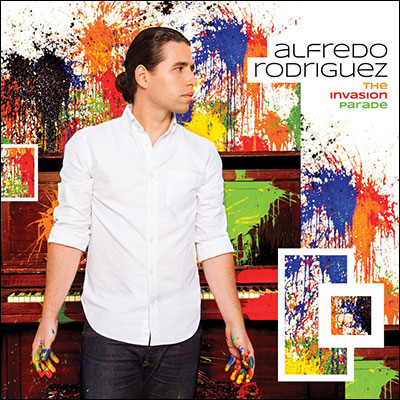 Alfredo Rodríguez - The Invasion Parade