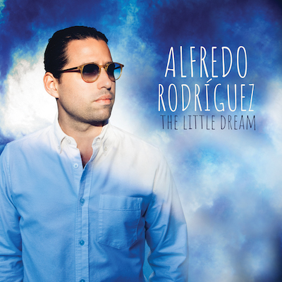 Alfredo Rodríguez - The Little Dream
