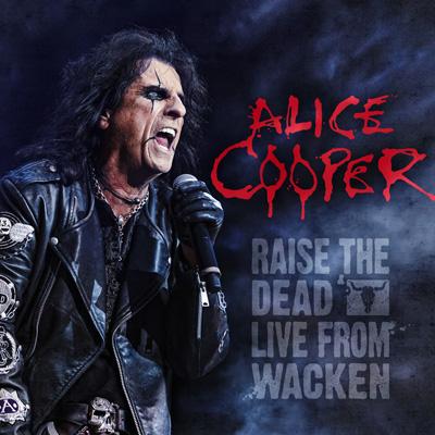 Alice Cooper - Raise The Dead: Live From Wacken