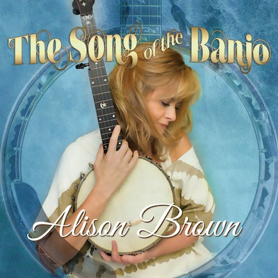 Alison Brown - The Song Of The Banjo (Deluxe Edition)