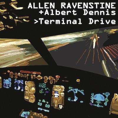 Allen Ravenstine + Albert Dennis - Terminal Drive