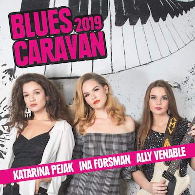 Ally Venable, Katarina Pejak, Ina Forsman - Blues Caravan 2019
