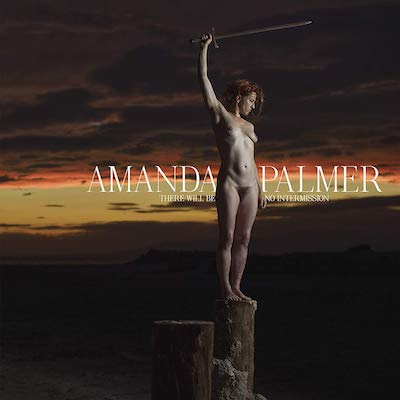 Amanda Palmer - There Will Be No Intermission