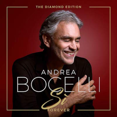 Andrea Bocelli - Sì Forever: The Diamond Edition