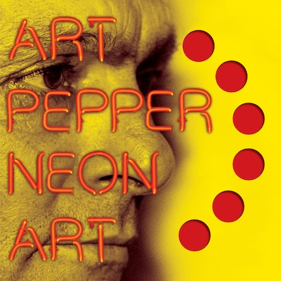 Art Pepper - Neon Art: Volume One (Reissue)
