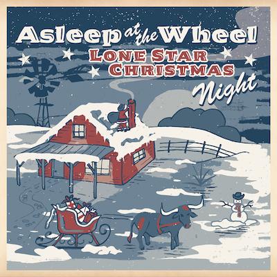 Asleep At The Wheel - Lone Star Christmas Night