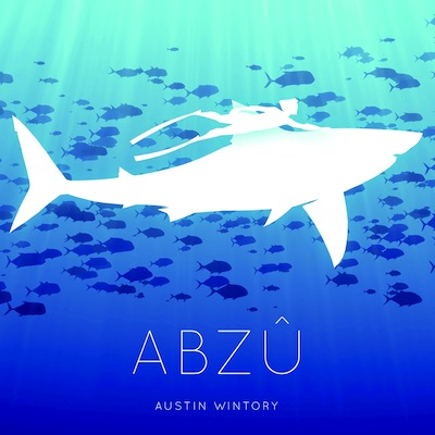 Austin Wintory - ABZÛ Soundtrack