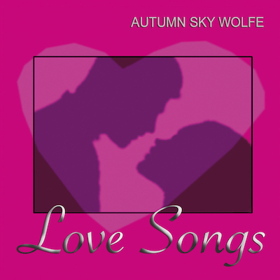 Autumn Sky Wolfe - Love Songs (EP)