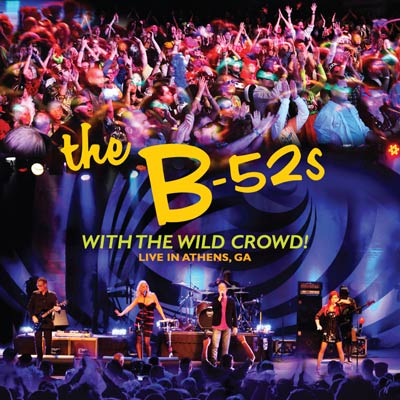 The B-52s - With The Wild Crowd! - Live In Athens, GA