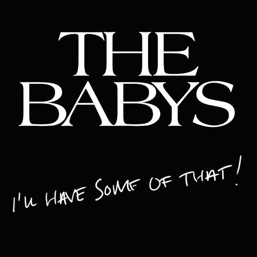 The Babys - I'll Have Some Of That!