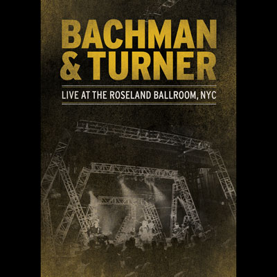 Bachman & Turner - Live At The Roseland Ballroom, NYC (DVD/Blu-ray)