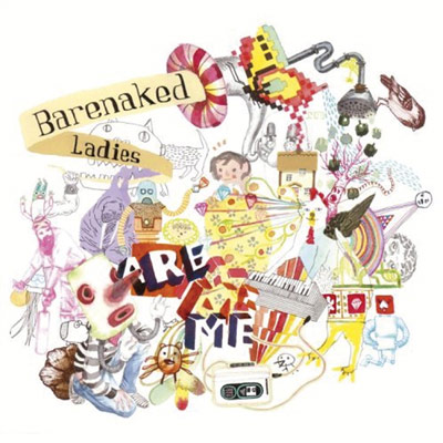 Barenaked Ladies - Barenaked Ladies Are Me (Reissue)