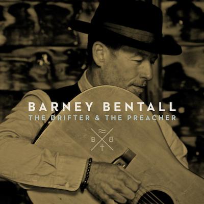 Barney Bentall - The Drifter & The Preacher