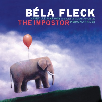 Béla Fleck With The Nashville Symphony & Brooklyn Rider - The Impostor