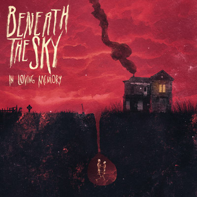 Beneath The Sky - In Loving Memory