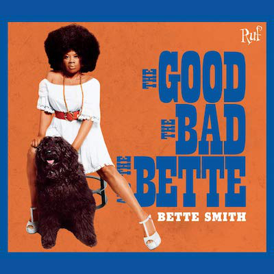 Bette Smith - The Good The Bad And The Bette