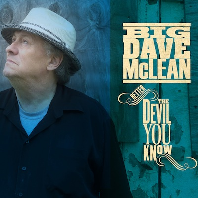 Big Dave McLean - Better The Devil You Know