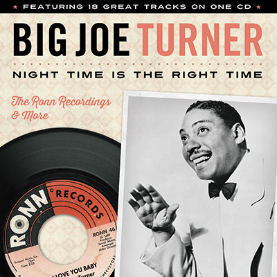 Big Joe Turner - Night Time Is The Right Time: The Ronn Recordings & More