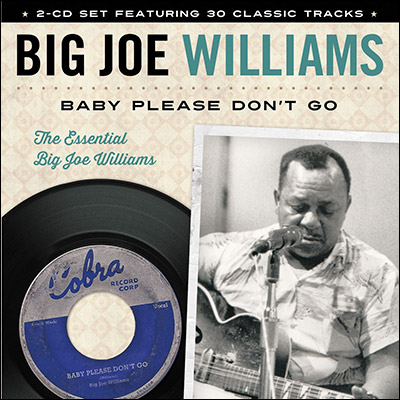 Big Joe Williams - Baby Please Don't Go (Reissue)
