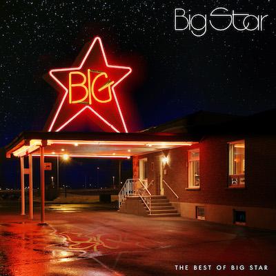 Big Star - The Best Of Big Star