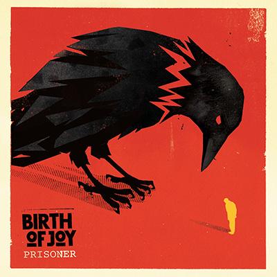 Birth Of Joy - Prisoner