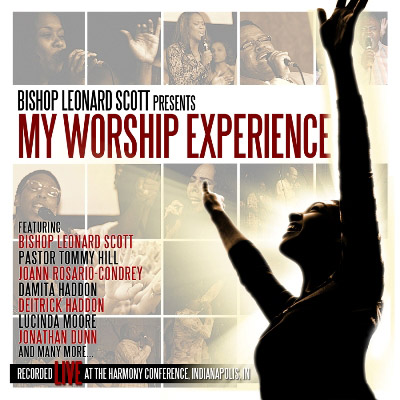 Bishop Leonard Scott - Bishop Leonard Scott Presents: My Worship Experience