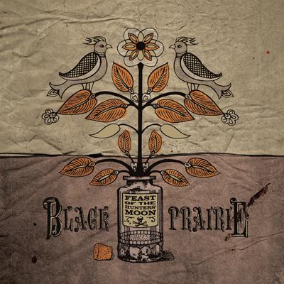 Black Prairie - Feast Of The Hunters' Moon