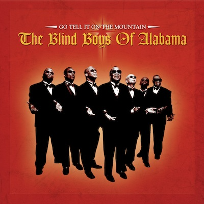 The Blind Boys Of Alabama - Go Tell It On The Mountain (Deluxe Reissue)